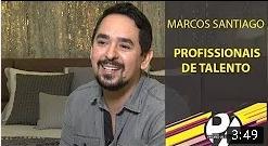 Programa Pedro Alcântara – Profissionais de Talento - Marcos Santiago