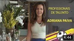 Programa Pedro Alcântara - Profissionais de Talento com Adriana Paiva