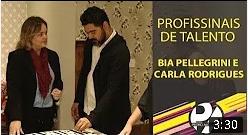 Programa Pedro Alcântara - Profissionais de Talento Bia Pellegrini e Carla Rodrigues